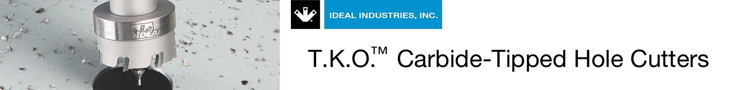 Ideal TKO Carbide-Tipped Hole Cutters